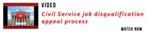 Civil Service job disqualification appeal process